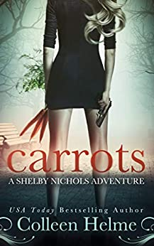[Helme, Colleen]のCarrots: A Shelby Nichols Mystery Thriller Adventure (Shelby Nichols Adventure Book 1) (English Edition)