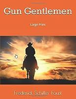 Gun Gentlemen: Large Print