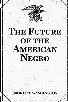 The Future of the American Negro [並行輸入品]