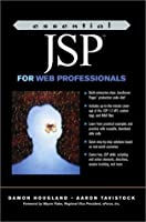 Essential Jsp for Web Professionals (The Prentice Hall Essential Web Professionals Series)