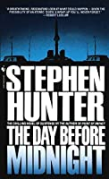 The Day Before Midnight by Stephen Hunter(1989-12-01)
