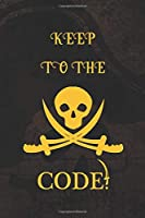 Keep To The Code!: Blank Lined Notebook Journal Diary Composition Notepad 120 Pages 6x9 Paperback ( Pirate ) Map