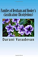 Families of Bentham and Hooker's Classification, Dicotyledons