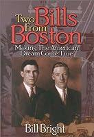 Two Bills from Boston: Making the American Dream Come True