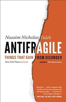 [Taleb, Nassim Nicholas]のAntifragile: Things That Gain from Disorder (Incerto Book 3) (English Edition)