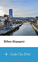 Bilbao (Espagne)  - Guide Clin d'Oeil