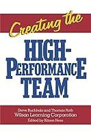 Creating the High Performance Team