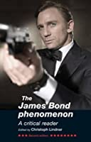The James Bond Phenomenon: A Critical Reader