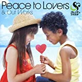 Peace to Lovers&Out Works(初回限定盤)(DVD付)を試聴する