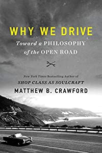Why We Drive: Toward a Philosophy of the Open Road (English Edition)