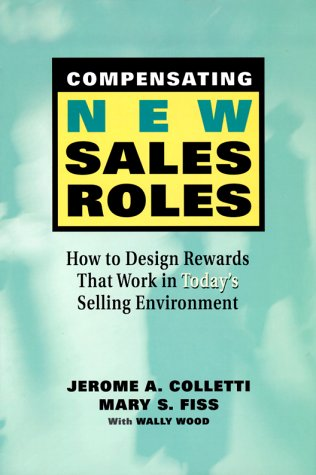 Download Compensating New Sales Roles: How to Design Rewards That Work in Today's Selling Environment 0814404367