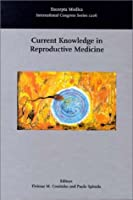 Current Knowledge in Reproductive Medicine: Proceedings of the 10th World Congress on Human Reproduction, Salvador, Brazil, 4-8Th May 1999 (International Congress Series)