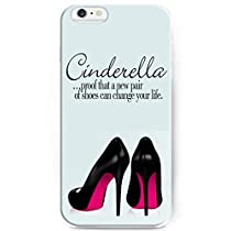 iPhone 6 Case for Girls , UKASE Plastic Back Case Cover For Iphone 6 - Cinderella Proof that A New Pair Of Shoes Can Change Your Life (For iPhone 6 4.7 inch Screen) by UKASE
