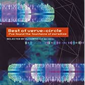 Best of verve-circle I've found the fountains of paradise