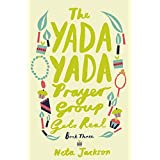 The Yada Yada Prayer Group Gets Real: 03