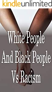 White People And Black People Vs Racism (English Edition)