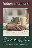Everlasting Love: See How He Loves Her - Sonnets Vol. II