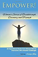 Empower: Women's Stories of Breakthrough, Discovery and Triumph