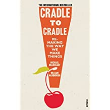 Cradle to Cradle: (Patterns of the Planet) (Patterns of Life)