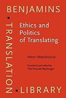 Ethics and Politics of Translating (Benjamins Translation Library)