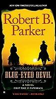 Blue-Eyed Devil (A Cole and Hitch Novel) by Robert B. Parker(2011-05-03)