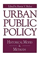 Urban Public Policy (Issues in Policy History)