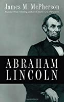 Abraham Lincoln: A Presidential Life