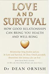 Love and Survival: The Scientific Basis for the Healing Power of Intimacy Paperback