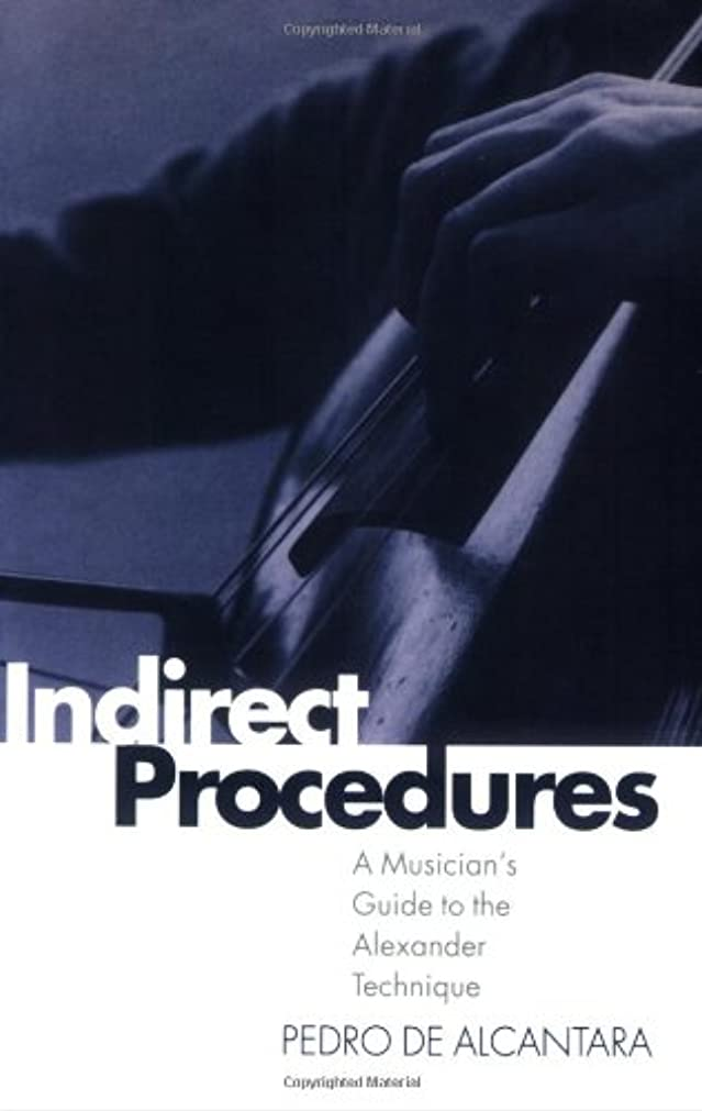 シンク瞑想私Indirect Procedures: A Musician's Guide to the Alexander Technique (Clarendon Paperbacks)