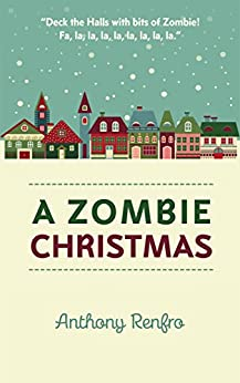 A Zombie Christmas: The Mike Beem Chronicles by [Renfro, Anthony]