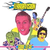 Good To Go by Terrorvision (2001) Audio CD