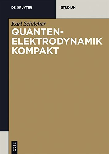 Quantenelektrodynamik kompakt (De Gruyter Studium)