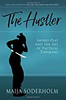 The Hustler: Sword Play and the Art of Tactical Thinking