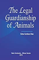The Legal Guardianship of Animals