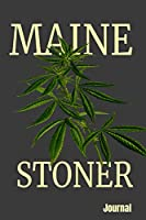 Maine Stoner Journal: Lined 108 Page Notebook (Stoner Series)
