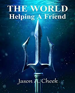 Helping A Friend (The World Book 4) by [Cheek, Jason]