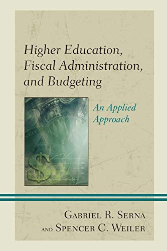 Download Higher Education, Fiscal Administration, and Budgeting: An Applied Approach 1475825625