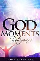 God Moments: Testimonies