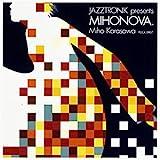 Jazztronik Presents Mihonovaを試聴する