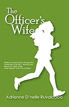The Officer's Wife (Because You Love Me Book 1) by [Ruvalcaba, Adrienne]