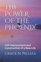 THE POWER OF THE PHOENIX: Self-Improvement and Construction of a New Life