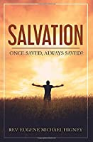 Salvation: Once Saved, Always Saved?