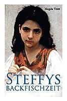 Steffys Backfischzeit: Maedchenroman