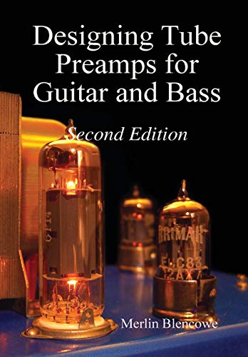 Download Designing Valve Preamps for Guitar and Bass, Second Edition 0956154522