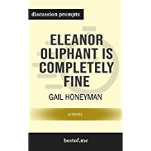 """Summary: """"Eleanor Oliphant Is Completely Fine: A Novel"""" by Gail Honeyman 