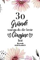 30 Gruende warum du die beste Cousine bist Ausfuellbuch: Ausfuellbuch Cousine - 30 Gruende zum Ausfuellen und Verschenken - Geschenk Cousine - Softcover ca. A5