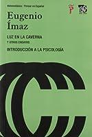 Luz en la caverna / Light in the cave: Introduccion a La Psicologia Y Otros Ensayos / Introduction to Psychology and Other Essays (Heteroclasica / Pensar En Espa#ol)