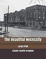 The Beautiful Necessity: Large Print
