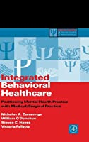 Integrated Behavioral Healthcare: Prospects, Issues, and Opportunities (Practical Resources for the Mental Health Professional)