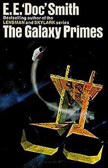 The Galaxy Primes by [E. E. Smith]